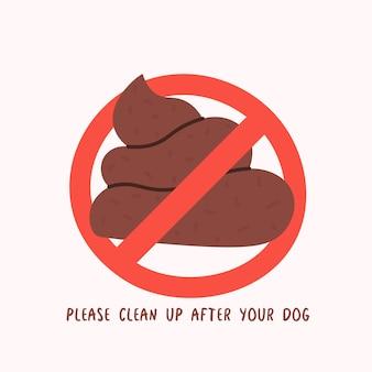Limpe depois que seu cachorro fizer cocô em uma placa de proibição riscada