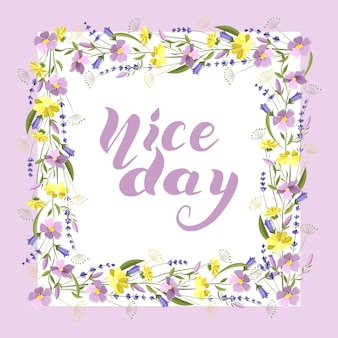 Linda moldura quadrada floral com flores silvestres e folhas. texto escrito à mão é um bom dia
