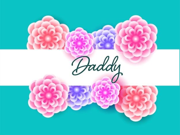 Lindas flores decoradas fundo com fonte de papai. pode ser usado como cartão de felicitações.