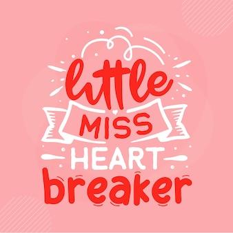 Little miss heartbreaker lettering valentine premium vector design