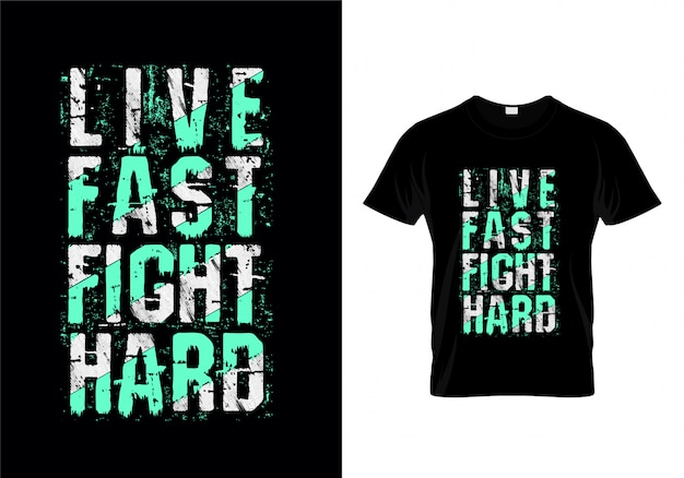 Live fast fight hard tipografia para design de t-shirt