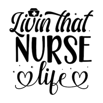 Livin aquela vida de enfermeira lettering estilo único arquivo de desenho de vetor premium