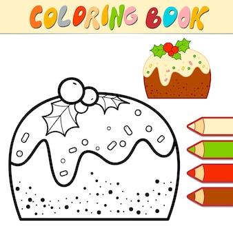 Livro de colorir ou página para colorir para crianças. ilustração em vetor bolo de natal em preto e branco
