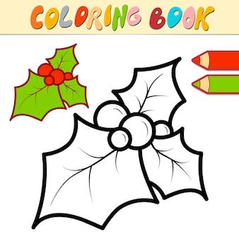 Livro de colorir ou página para crianças. ilustração em vetor preto e branco de azevinho de natal