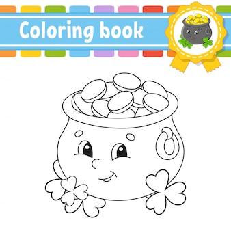 Livro de colorir para crianças. personagem alegre pote de ouro.