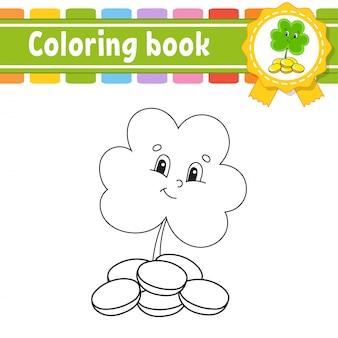 Livro de colorir para crianças. personagem alegre trevo com moedas.