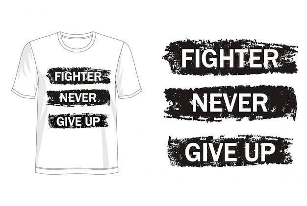 Lutador nunca desista de tipografia para imprimir camiseta
