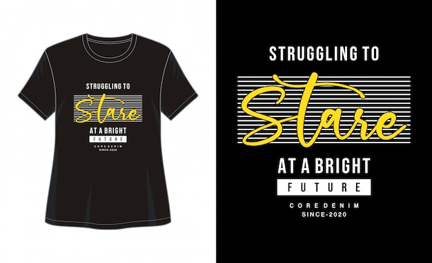Lutando para olhar para uma tipografia futura brilhante para imprimir camiseta