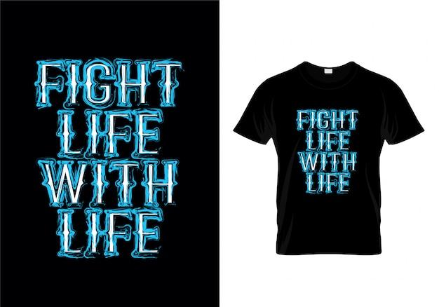 Lute a vida com design da camisa da tipografia da vida