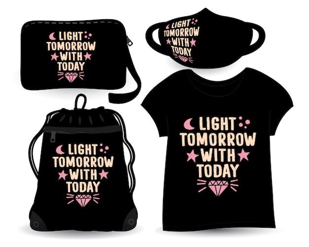 Luz amanhã com hoje letras design para camiseta e merchandising
