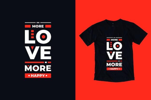 Mais amor, mais feliz tpografia moderna cita design de camiseta