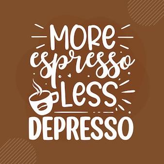 Mais café expresso menos expresso café design de citações premium vector