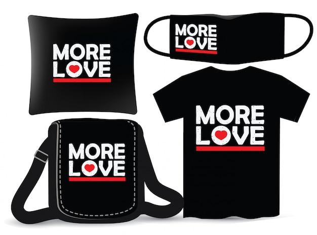 Mais tipografia de amor para camiseta e merchandising