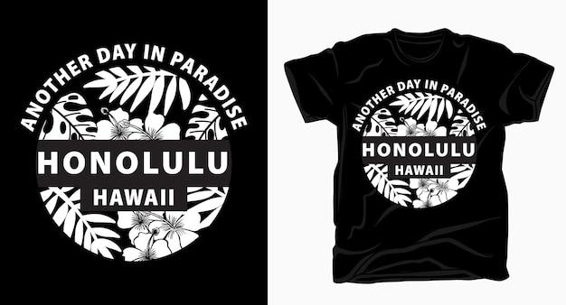 Mais um dia no paraíso, honolulu havaí, tipografia, design para camiseta