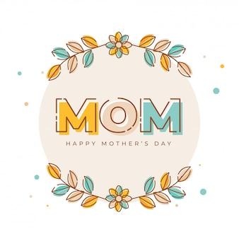 Mamã do texto de elegent e flores coloridas, conceito feliz do dia de mãe.