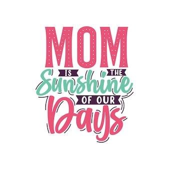 Mamãe é o sol de nossos dias, o design de letras do dia das mães