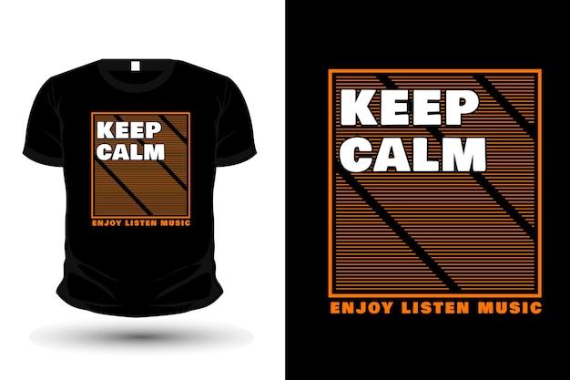 Mantenha a calma, curta ouvir música, tipografia, design de t-shirt