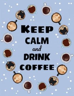 Mantenha a calma e beba café lettering. copos de café