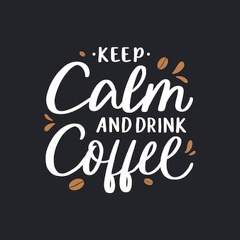 Mantenha a calma e beba citações da rotulação do café