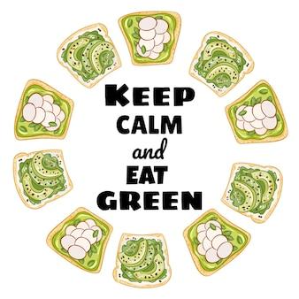 Mantenha a calma e coma a guirlanda verde. torrar o sanduíche de pão com abacate e espalhar pôster saudável. café da manhã ou almoço com comida vegana. estoque de comida vegetariana
