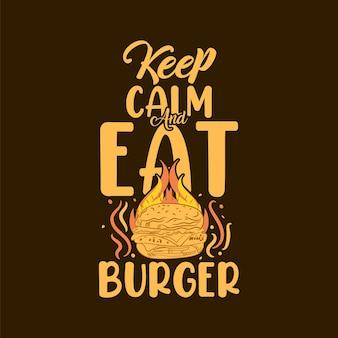 Mantenha a calma e coma hambúrguer colorido tipografia burger ilustração citações design para camiseta