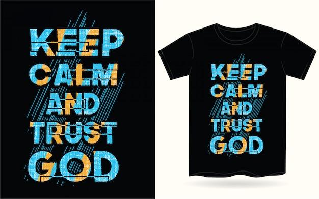 Mantenha a calma e confie em deus tipografia para camiseta