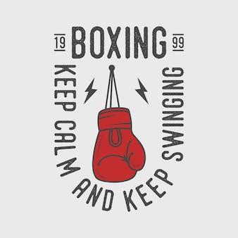 Mantenha a calma e continue balançando tipografia vintage ilustração de design de camiseta de boxe