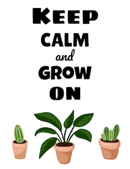 Mantenha a calma e cresça no cartão postal. cartaz escandinavo acolhedor do estilo do lagom