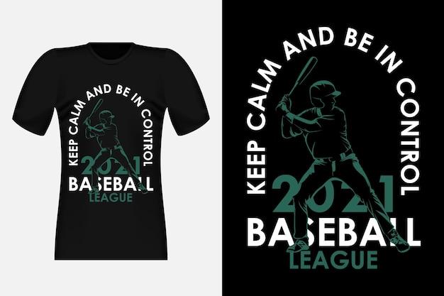 Mantenha a calma e esteja no controle design de camiseta vintage da silhueta da liga de beisebol
