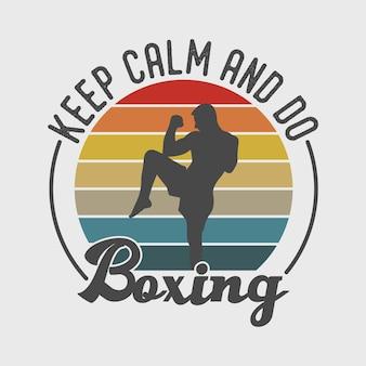 Mantenha a calma e faça boxe tipografia vintage boxe camiseta design ilustração