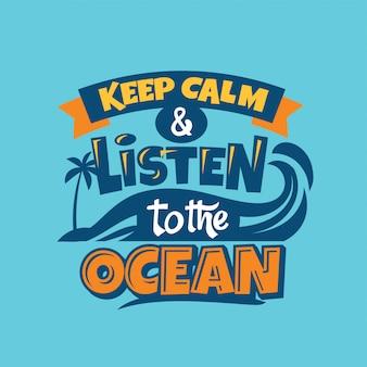 Mantenha a calma e ouça a frase do oceano. citação de verão