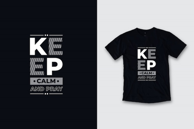 Mantenha a calma e reze o design moderno da camisa das citações t