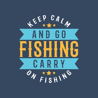 Mantenha a calma e vá pescar. tipografia vintage, pesca, camiseta, design, ilustração.