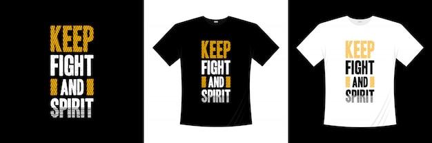Mantenha o design de t-shirt de tipografia de luta e espírito