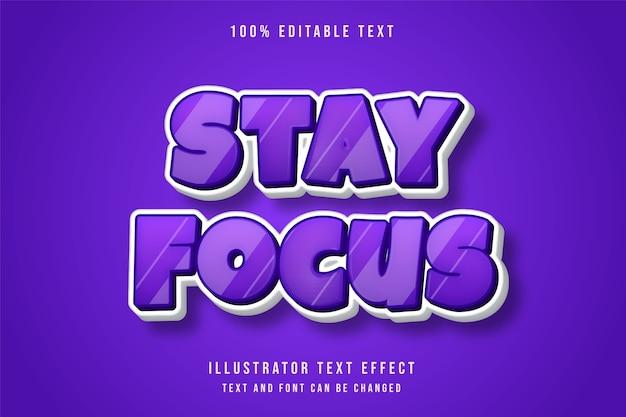 Mantenha o foco, efeito de texto editável 3d, efeito de gradação roxa de estilo cômico