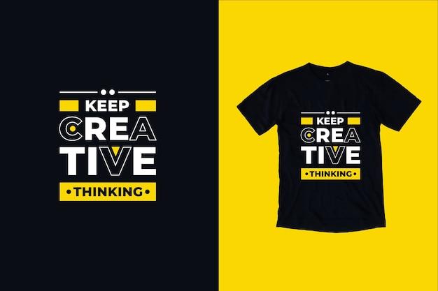 Mantenha o pensamento criativo citando o design da camiseta