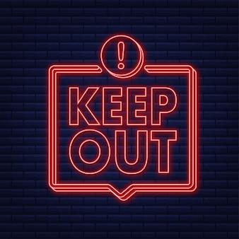 Mantenha o perigo longe de um ótimo design para qualquer finalidade ícone de néon ícone de restrição etiqueta de segurança