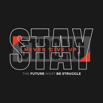 Mantenha-se forte, o futuro deve ser o design de camisetas de citações de luta