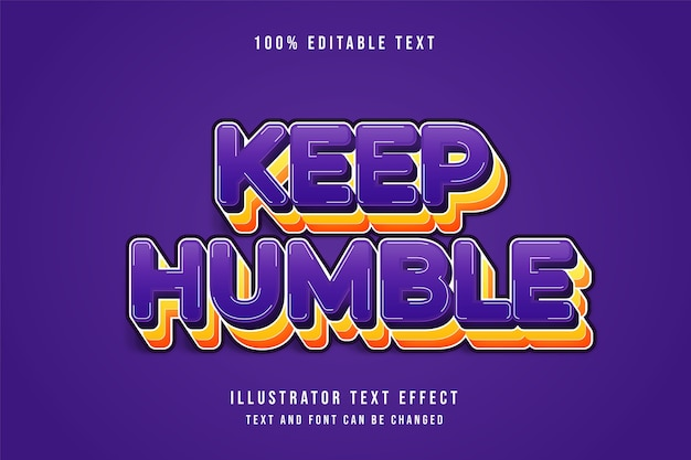 Mantenha-se humilde, efeito de texto editável em 3d, gradação roxa, camadas amarelas, efeito de sombra