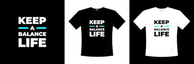 Mantenha um equilíbrio entre a vida e a tipografia design de t-shirt
