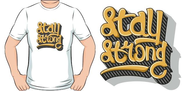 Manter-se forte. design exclusivo e moderno de camisetas