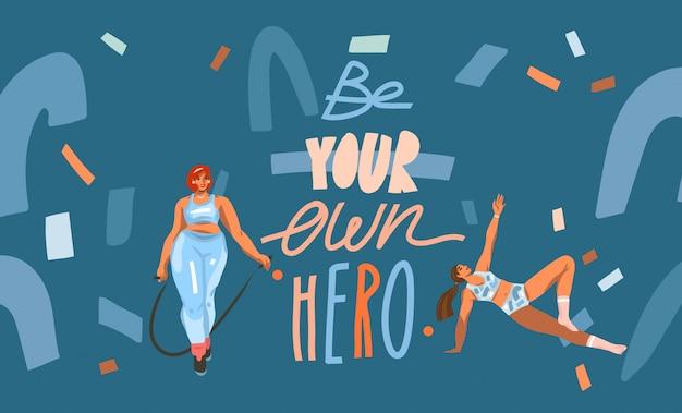 Mão desenhada abstrata estoque gráfico ilustração com jovens felizes fêmeas treinando fitness em casa e ser seu próprio herói, letras manuscritas isoladas na cor colagem de fundo Vetor Premium