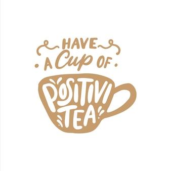 Mão desenhada caligrafia e rotulação citações de chá de tipografia
