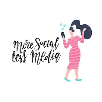 Mão desenhada cartão de letras com mulher usando telefone celular. a inscrição - mais social menos mídia.