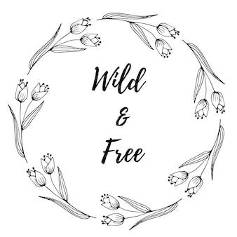 Mão desenhada de letras selvagens e livres com grinalda de flowes selvagens