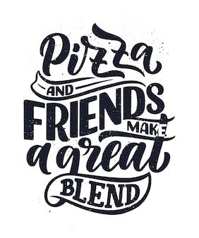 Mão desenhada ettering citação sobre pizza. design do menu tipográfico.