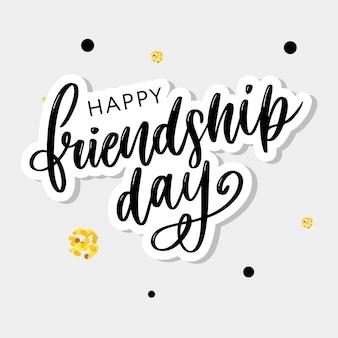 Mão desenhada feliz dia da amizade felicitation em letras de estilo de moda