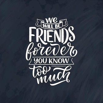 Mão desenhada letras citação no estilo de caligrafia moderna sobre amigos. slogan para impressão e design de cartaz. ilustração vetorial