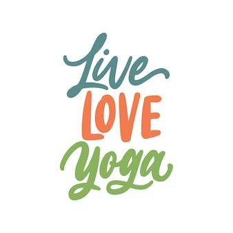 Mão desenhada letras citações de ioga, yoga de amor ao vivo.