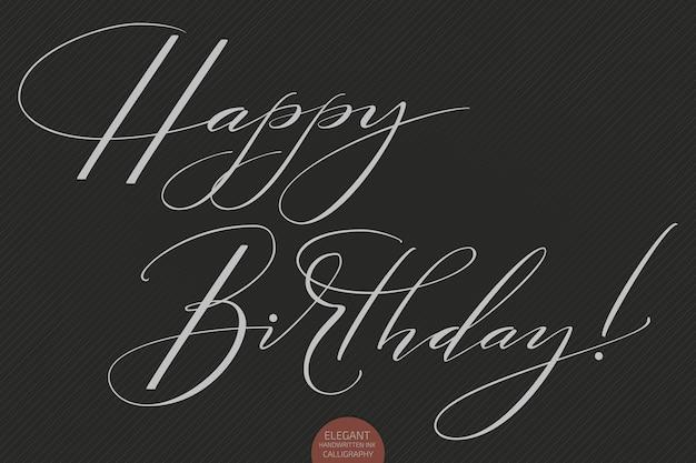 Mão desenhada letras de feliz aniversário. caligrafia manuscrita moderna elegante.